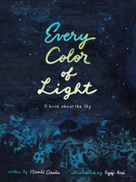 Every Color of Light: A Book about the Sky book