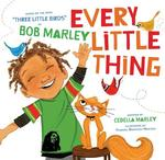 Every Little Thing: Based on the Song 'Three Little Birds' by Bob Marley book