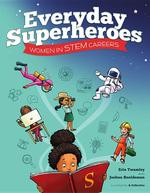 Everyday Superheroes: Women in STEM Careers book