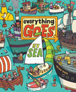 Everything Goes: By Sea book
