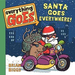 Everything Goes: Santa Goes Everywhere! book