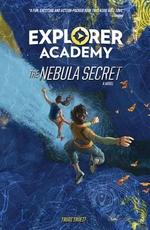 Explorer Academy: The Nebula Secret (Book 1) book