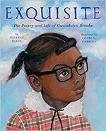 Exquisite: The Poetry and Life of Gwendolyn Brooks book