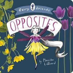 Fairy Friends: An Opposites Primer Book