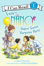 Fancy Nancy: Super Secret Surprise Party book