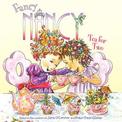 Fancy Nancy: Tea for Two book
