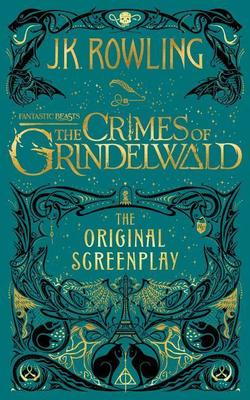 Fantastic Beasts: The Crimes of Grindelwald — The Original Screenplay book