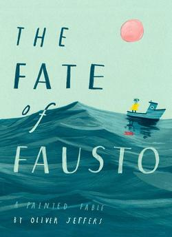 Fate of Fausto: A Painted Fable book