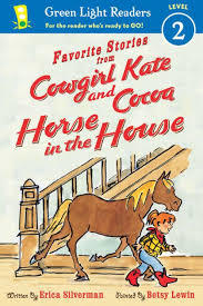 Favorite Stories from Cowgirl Kate and Cocoa: Horse in the House book