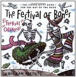 Festival of Bones / El Festival de las Calaveras: The Little-Bitty Book for the Day of the Dead (English and Spanish Edition) book
