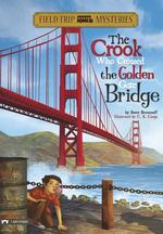 Field Trip Mysteries: The Crook Who Crossed the Golden Gate Bridge book