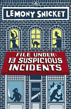 File Under: 13 Suspicious Incidents book