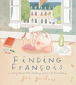 Finding François: A Story about the Healing Power of Friendship book