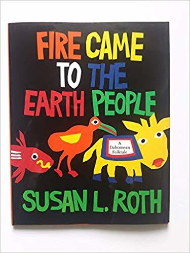 Fire Came to the Earth People: A Dahomean Foltale book
