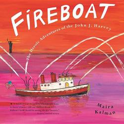 Fireboat: The Heroic Adventures of the John J. Harvey book