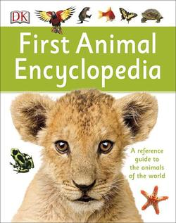 First Animal Encyclopedia: A First Reference Guide to the Animals of the World book