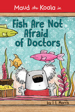 Fish Are Not Afraid of Doctors book