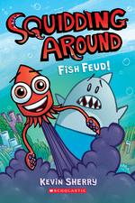 Fish Feud! (Squidding Around #1) book