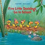 Five Little Ducks Go to School book