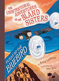 Flight of the Bluebird (the Unintentional Adventures of the Bland Sisters Book 3) book