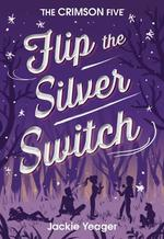 Flip the Silver Switch book