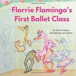 Florrie Flamingo's First Ballet Class book