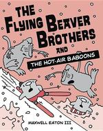 Flying Beaver Brothers and the Hot-Air Baboons book