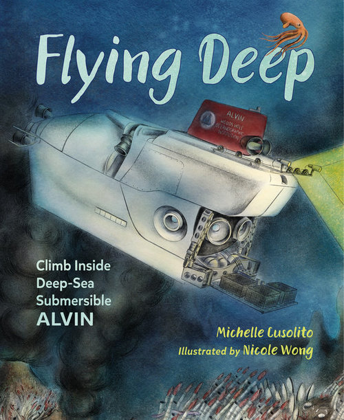 Flying Deep Climb Inside Deep Sea Submersible ALVIN Book