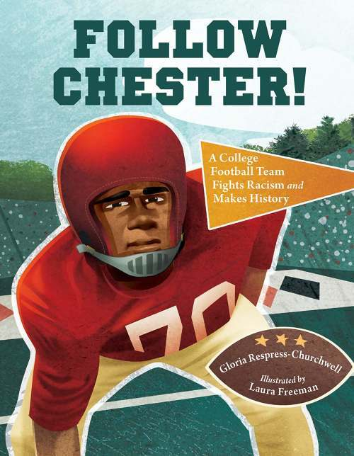 Follow Chester! a College Football Team Fights Racism and Makes History book
