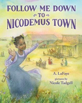 Follow Me Down to Nicodemus Town Book