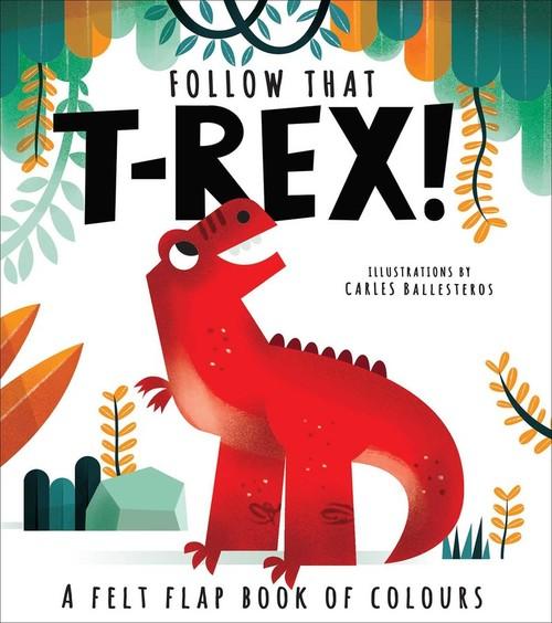 Follow That T-Rex! book