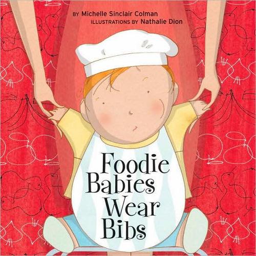 Foodie Babies Wear Bibs book