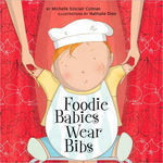 Foodie Babies Wear Bibs book