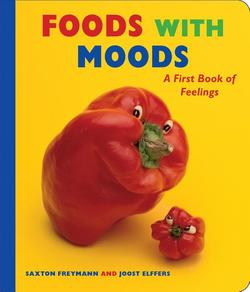 Foods with Moods: A First Book of Feelings book