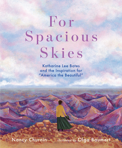 "For Spacious Skies: Katharine Lee Bates and the Inspiration for ""America the Beautiful"" book"