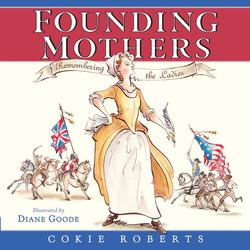 Founding Mothers: Remembering the Ladies book