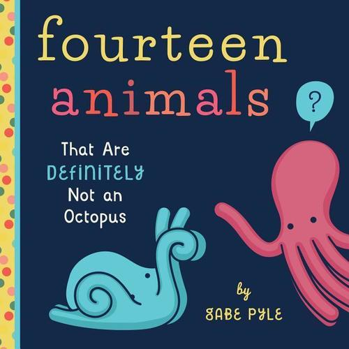 Fourteen Animals (That Are Definitely Not an Octopus) book