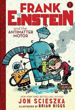 Frank Einstein and the Antimatter Motor book