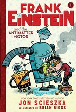 Frank Einstein and the Antimatter Motor book