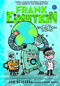 Frank Einstein and the Bio-Action Gizmo (Frank Einstein #5) book