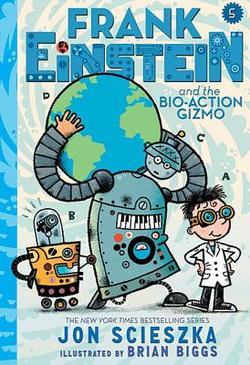 Frank Einstein and the Bio-Action Gizmo book