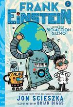 Frank Einstein and the Bio-Action Gizmo book