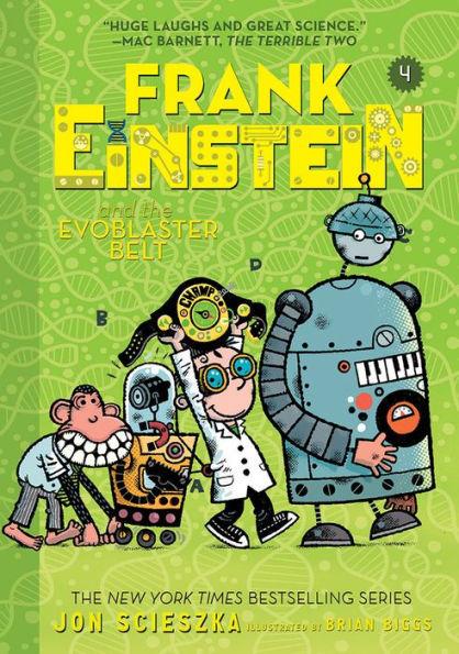 Frank Einstein and the EvoBlaster Belt (Frank Einstein Series #4) book