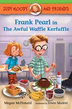 Frank Pearl in the Awful Waffle Kerfuffle book