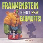 Frankenstein Doesn't Wear Earmuffs! book
