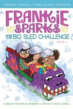 Frankie Sparks and the Big Sled Challenge book