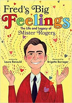 Fred's Big Feelings: The Life and Legacy of Mister Rogers book
