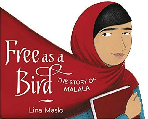 Free as a Bird: The Story of Malala book