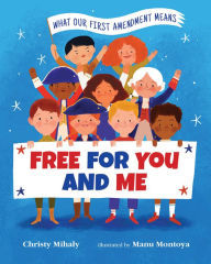 Free for You and Me: What Our First Amendment Means book