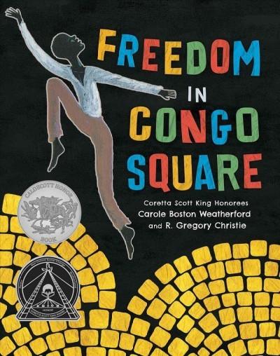 Freedom in Congo Square (Charlotte Zolotow Award) book